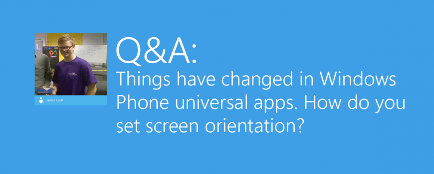 How to: Set your screen orientation in a universal Windows Phone app